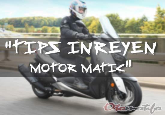 CARA INREYEN MOTOR MATIC YANG BENAR