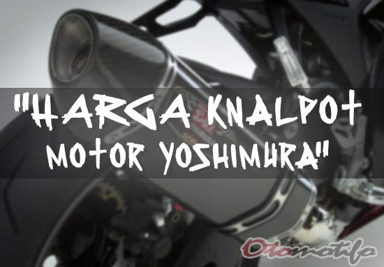 Daftar Harga Knalpot Motor Yoshimura