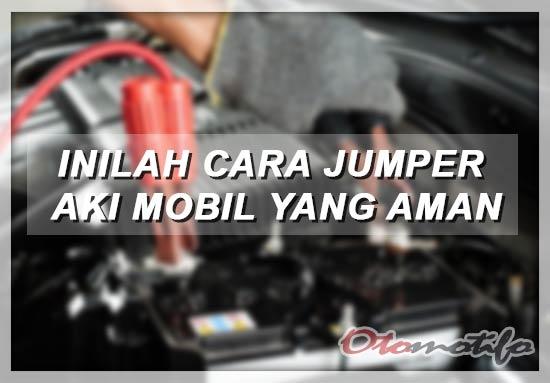 Cara Jumper Aki Mobil ?