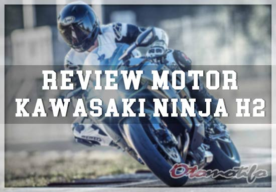 Spesifikasi dan Harga Kawasaki H2