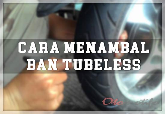 Cara Menambal Ban Tubles
