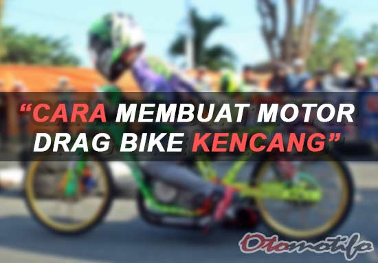 Cara Membuat Motor Drag Bike
