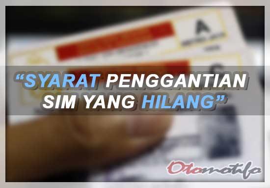 Syarat Penggantian SIM Yang Hilang