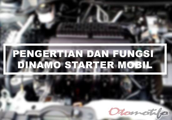 Fungsi Dinamo Starter Mobil