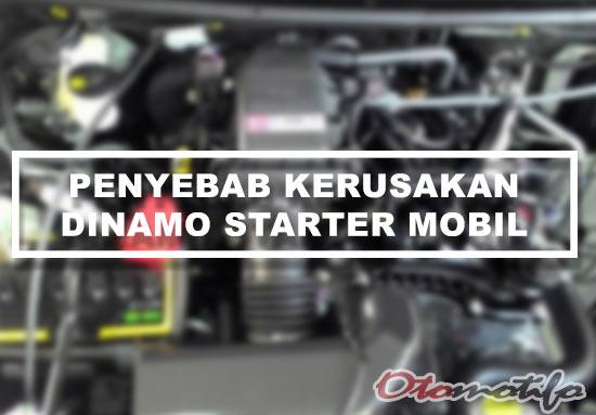 Penyebab Kerusakan Dinamo Starter Mobil