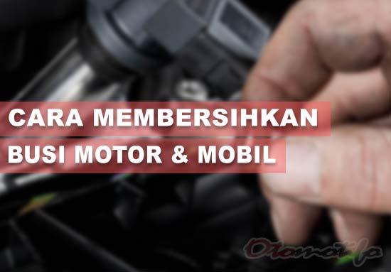 Cara Membersihkan Busi Motor