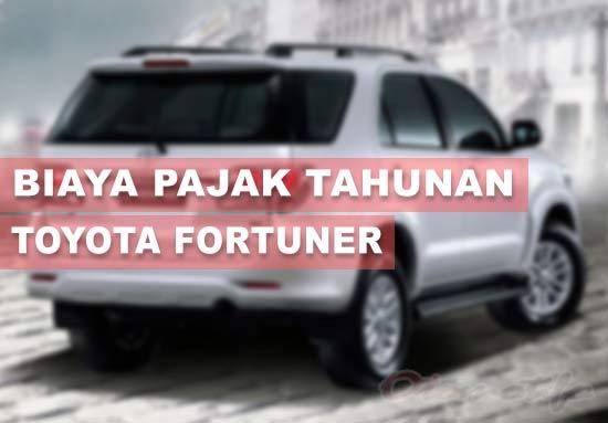 Biaya Pajak Mobil Fortuner