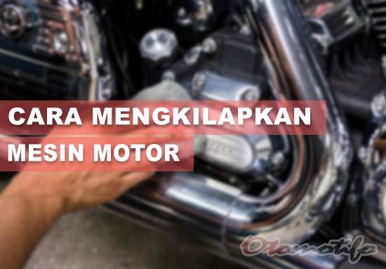 Cara Mengkilapkan Mesin Motor