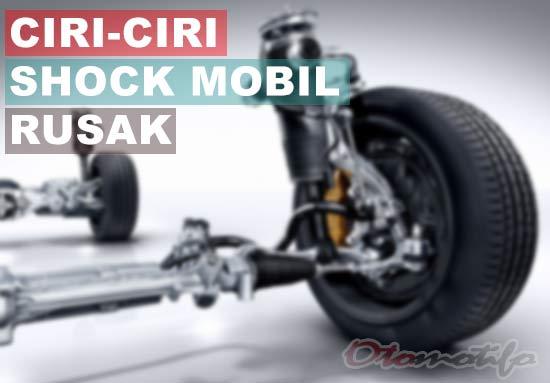 Ciri Ciri Shock Mobil Rusak