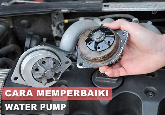 Cara Memperbaiki Water Pump