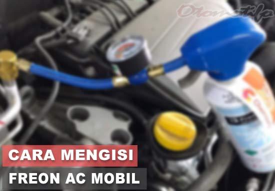 Cara Mengisi Freon AC Mobil