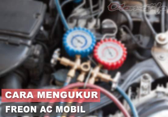 Cara Mengukur Freon AC Mobil