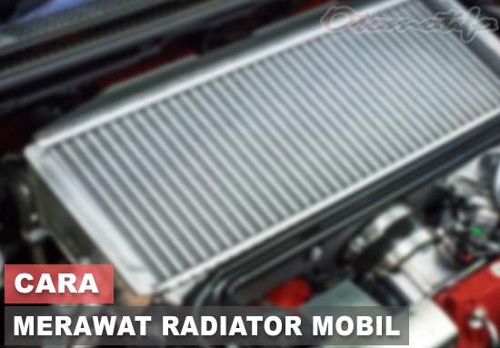 Tutorial Cara Merawat Radiator Mobil