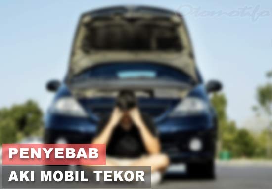 Penyebab Aki Mobil Tekor