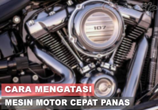 Cara Mengatasi Mesin Motor Cepat Panas