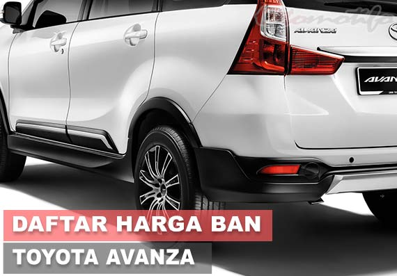 61 Harga Ban Mobil Avanza Murah Dan Terbaik Terbaru 2021 Otomotifo