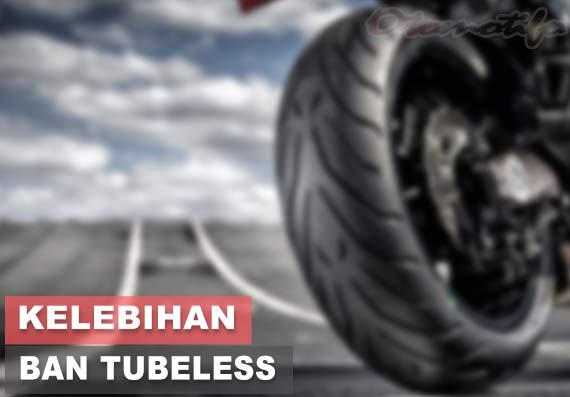 Kelebihan Ban Tubeless