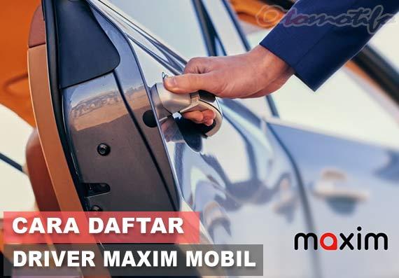 Cara Daftar Driver Maxim Mobil