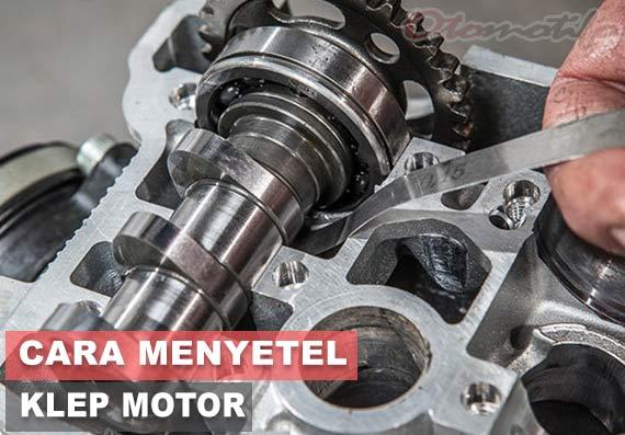Cara Menyetel Klep Motor Yang Benar