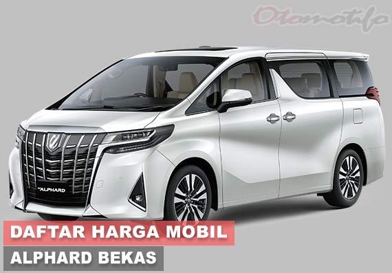 Harga Mobil Aphard Bekas