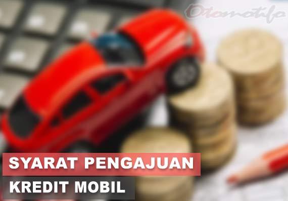 Syarat Pengajuan Kredit Mobil