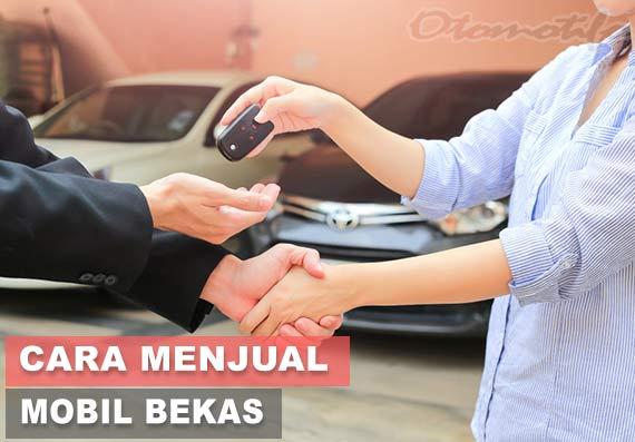 Cara Menjual Mobil Bekas
