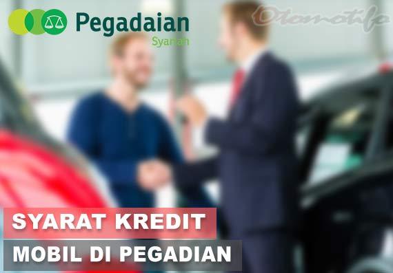 Syarat Kredit Mobil di Pegadaian Syariah